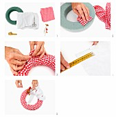 Instructions for covering a wreath in red and white gingham fabric